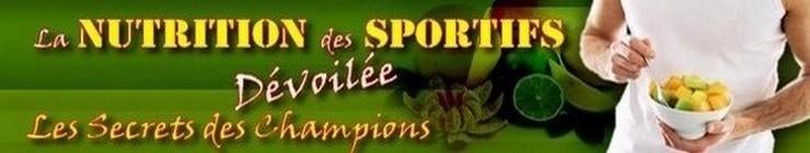 La Nutrition des Sportifs Devoilee